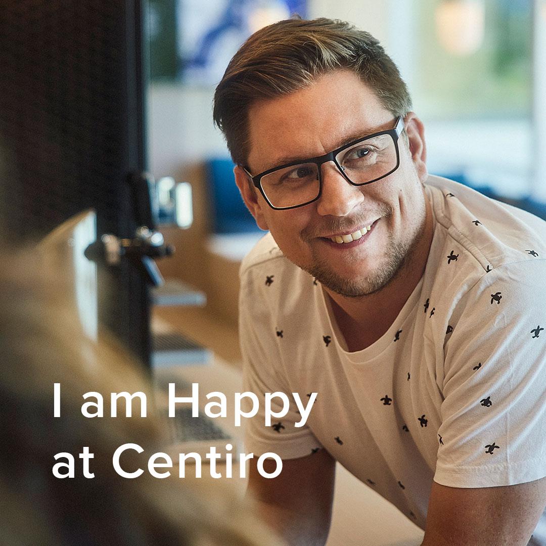 I am Happy at Centiro
