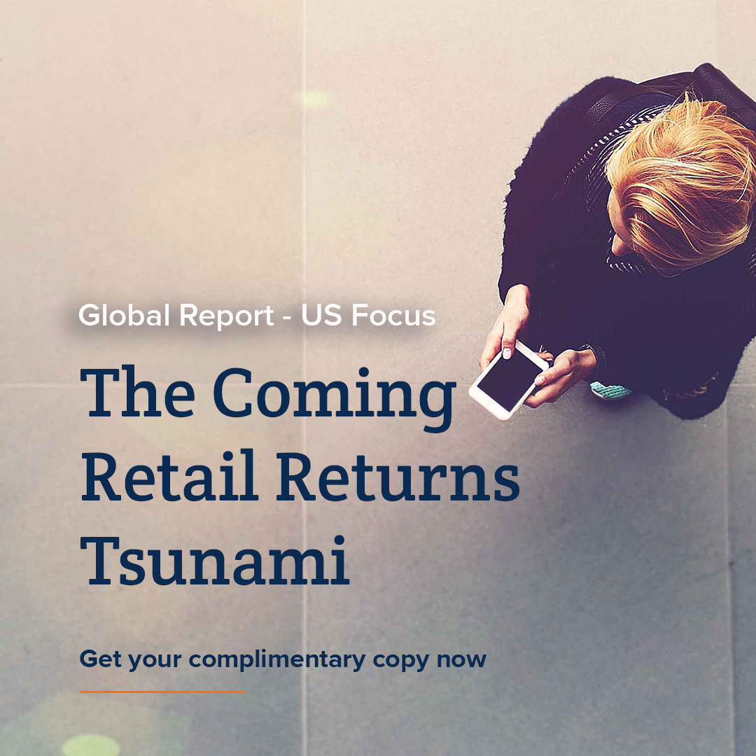 The Coming Retail Returns Tsunami Global Report